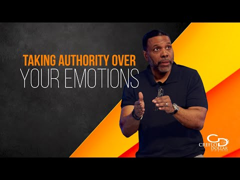 Taking Authority Over Your Emotions - Episode 2