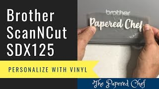 Brother ScanNCut Tutorial - Cutting Vinyl with your Brother Scan and Cut - Personalize your SDX125