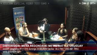 """""""DIstorsión: Mesa Redonda #3 Metal Battle Uruguay 2019""""  #116-014 dom 17.02.2019"""