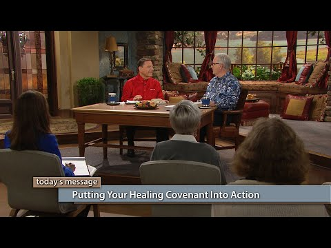 Putting Your Healing Covenant Into Action