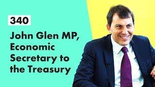 FI Interviews: John Glen MP, Economic Secretary to the Treasury
