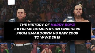 The History Of Hardy Boyz Extreme Combination Finishers From Smackdown vs Raw 2009 To WWE 2K19
