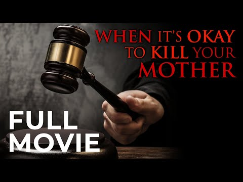 When It's Okay to Kill Your Mother (HD)