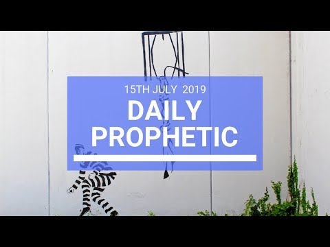 Daily Prophetic 15 July Word 2
