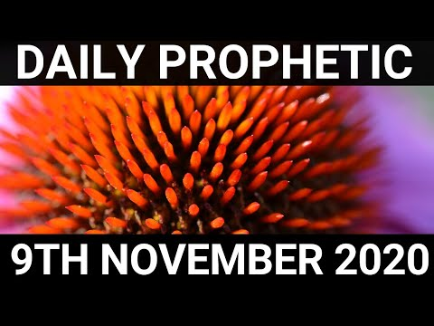 Daily Prophetic 9 November 2020 12 of 12 Subscribe for Daily Prophetic Words