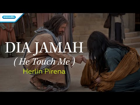 Herlin Pirena - Dia Jamah / He Touch Me (with lyric)