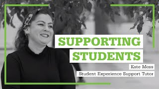 Supporting Students: Kate Moss - Student Experience Support Tutor