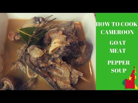 HOW TO COOK GOAT MEAT PEPPER SOUP/Cameroon cuisine