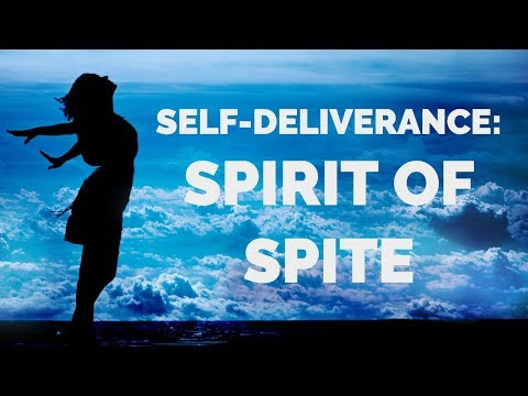 Deliverance from the Spirit of Spite  Self-Deliverance Prayers