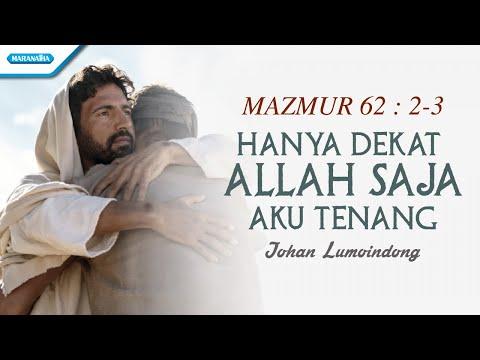 Johan Lumoindong - Hanya Dekat Allah Saja Aku Tenang (with lyric)