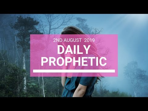 Daily Prophetic 2 August 2019 Word 3