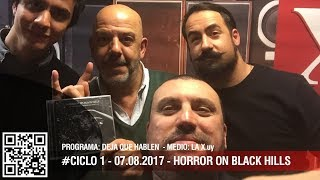 """Horror On Black Hills""  - Distorsión col #05 - lunes 07.08.2017"