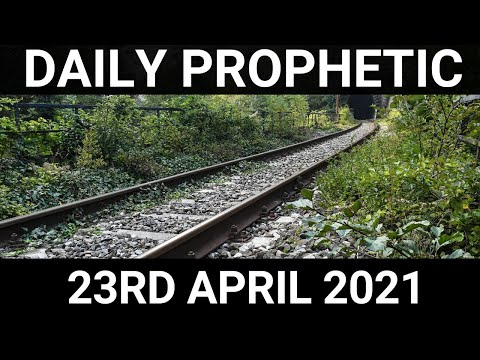 Daily Prophetic Word 23 April 2021 3 of 7