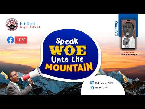 SPEAK WOE UNTO THE MOUNTAIN DAY 2  MID-MONTH PRAYER RAIN - MAR 16TH 2021  DR D.K OLUKOYA