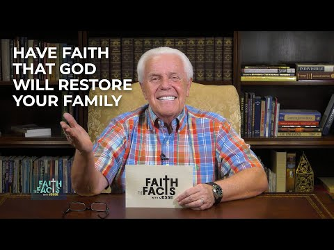 Faith the Facts with Jesse: Have Faith that God Will Restore Your Family  Jesse Duplantis
