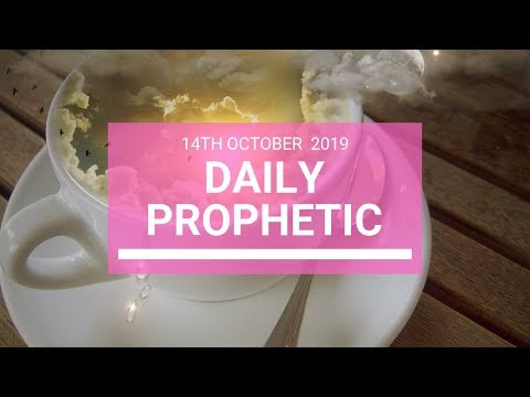 Daily Prophetic 14 October Word 5