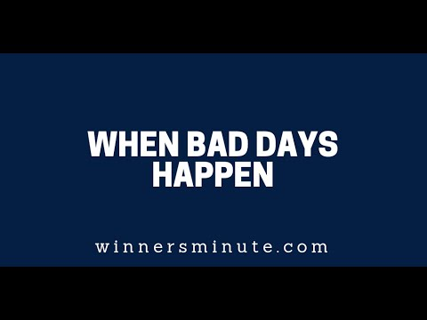 When Bad Days Happen  The Winner's Minute With Mac Hammond