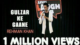 Canvas Laugh Club   Gulzar Ke Gaane   Stand Up Comedy by Rehman Khan /
