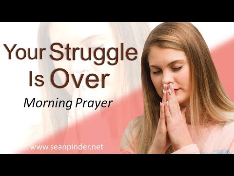 YOUR STRUGGLE IS OVER - LUKE 13 - MORNING PRAYER  PASTOR SEAN PINDER (video)