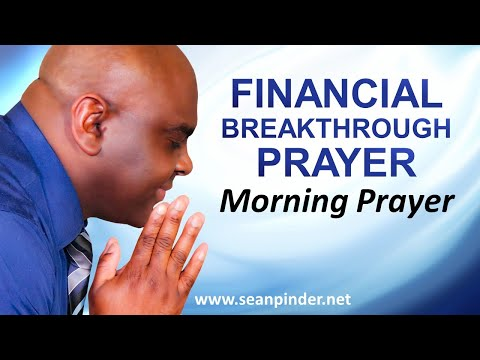 Pastor Sean Praying for Your FINANCIAL BREAKTHROUGH Under the Anointing - Morning Prayer