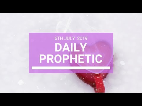 Daily Prophetic 6 July 2019 Word 4