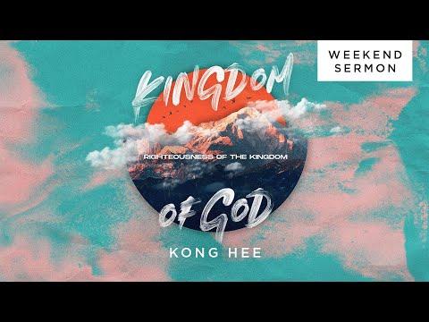 Kong Hee: Kingdom of God (Part 1): Kingdom Righteousness