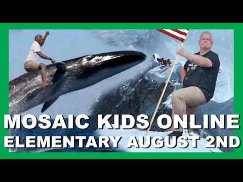 MOSAIC KIDS ONLINE  ELEMENTARY  AUGUST 2ND