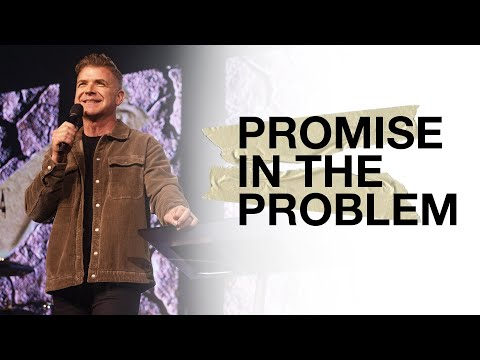 Promise in the Problem  Pastor Jeremy Foster