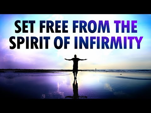 Set FREE from the Spirit of INFIRMITY - Live Re-broadcast