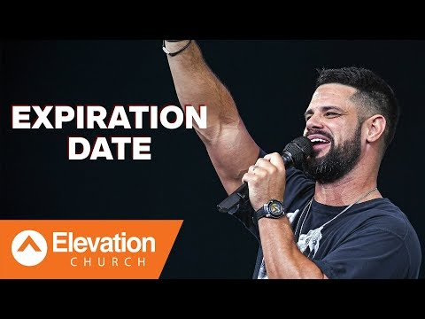Expiration Date  Elevation Church  Pastor Steven Furtick