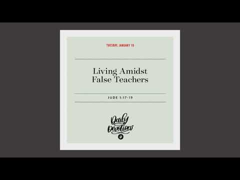 Living Amidst False Teachers  Daily Devotional
