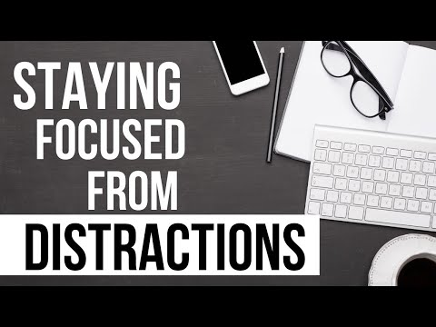 Distractions Are Coming - Stay Focused!