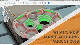 What's New in Fusion 360 Manufacturing - August 2019