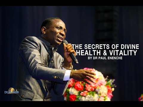 The secrets of Divine health and vitality part 1-Dr Paul Enenche