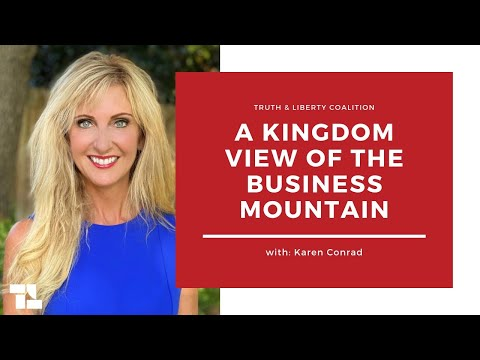 Karen Conrad Discusses A Kingdom View on the Business Mountain, and More!