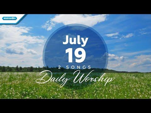 July 19  Kasih Tuhan - Kau Allah Yang Besar // Daily Worship