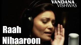 Raah Nihaaroon - Vandana Vishwas - Monologues - vandanavishwas , Classical