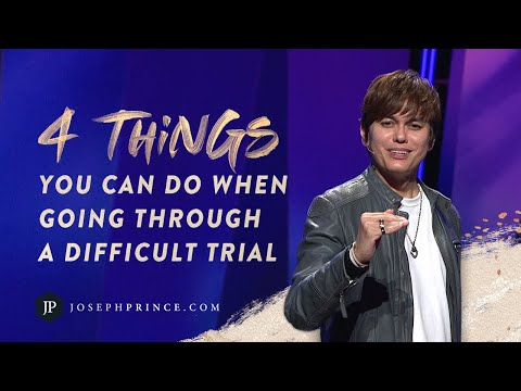 4 Things You Can Do When Going Through A Difficult Trial  Joseph Prince