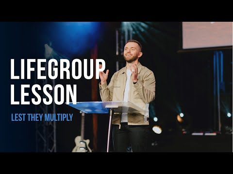 Life Group Lesson - Lest They Multiply (2020)