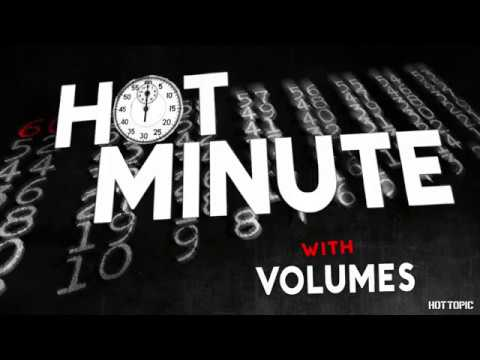 Volumes Hot Minute - UCTEq5A8x1dZwt5SEYEN58Uw