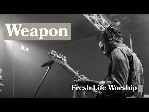 Weapon // Fresh Life Church