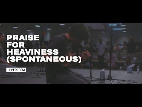 Praise for Heaviness (Spontaneous) - UPPERROOM