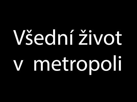 Všední život v metropoli