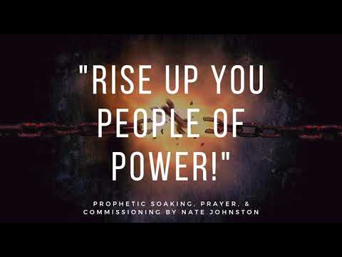 RISE UP YOU PEOPLE OF POWER! // Soaking Worship & Commissioning