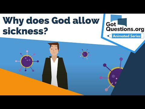 Why does God allow sickness?