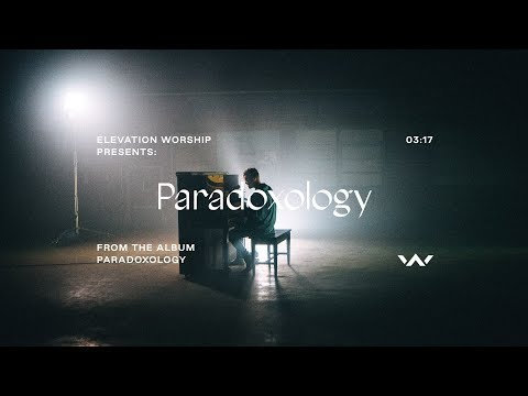 Paradoxology  Official Music Video  Elevation Worship