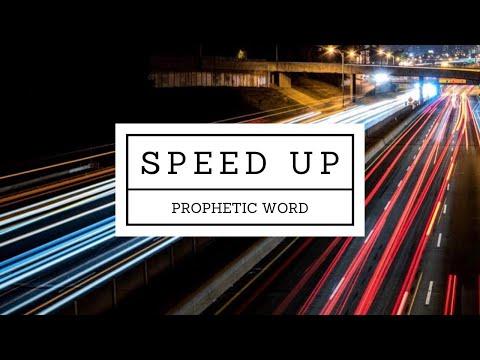 Prophetic Word - Speed Up