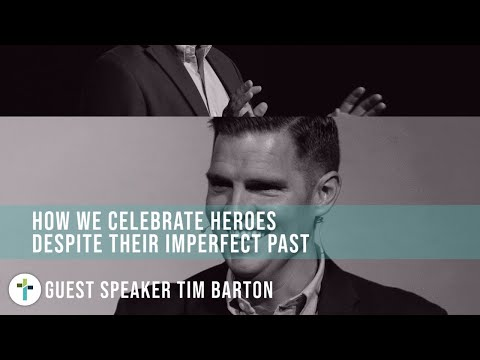 How We Celebrate Heroes Despite Their Imperfect Past  Tim Barton