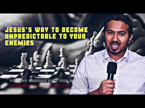 EVANGELIST GABRIEL FERNANDES SHARES ON JESUS'S WAY TO BECOME UNPREDICTABLE TO YOUR ENEMIES