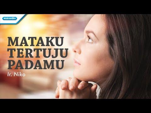 Mataku Tertuju PadaMu - Ir. Niko (with lyric)